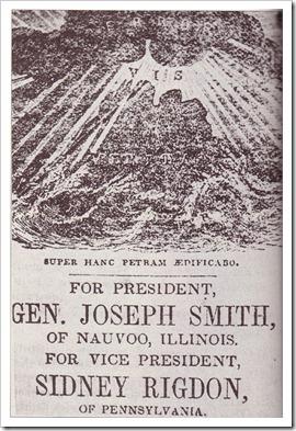 """כרזת הבחירות של סמית, 1844. מתוך ענני השקר מפציעה האמת. הסיסמה תחת הציור היא המילים שאומר ישו לפטרוס בברית החדשה: """"על האבן הזאת אבנה [את כנסייתי]"""", וייתכן שיש כאן רמז למסונים שהוא אחד משלהם. סגנו של סמית, סידני ריג'ון, היה עוד אחד ממקורביו שהתנגדו לפוליגמיה. סמית הציע נישואין לבתו, והיה להם סכסוך לא קטן בנוגע לכך."""
